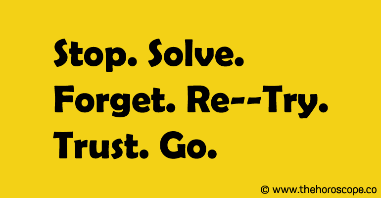 Stop. Solve. Forget. ReTry. Trust. Go.