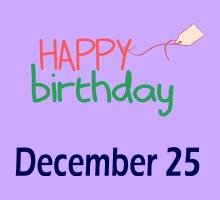 December 25 Birthdays